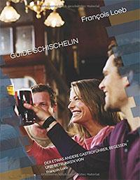 Cover GUIDE SCHISCHELIN von Francois Loeb